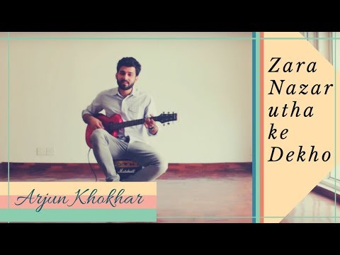 Zara Nazar Utha Ke Dekho Cover by Arjun Khokhar| Silk Route| Mohit Chauhan