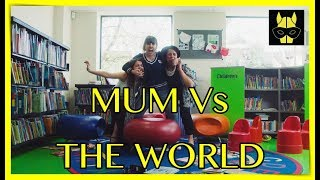 Mum Vs The World - MUM COMEDY SHORTS SERIES!