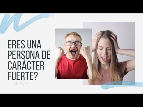¿Eres Una Persona De Carácter Fuerte O De Mal Carácter | PSICOLOGIA