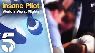 Passengers Take Down The Pilot | World's Worst Flights | Channel 5