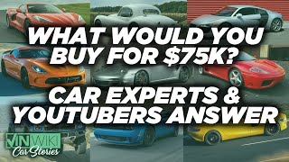 What is the best car you can buy for $75k?