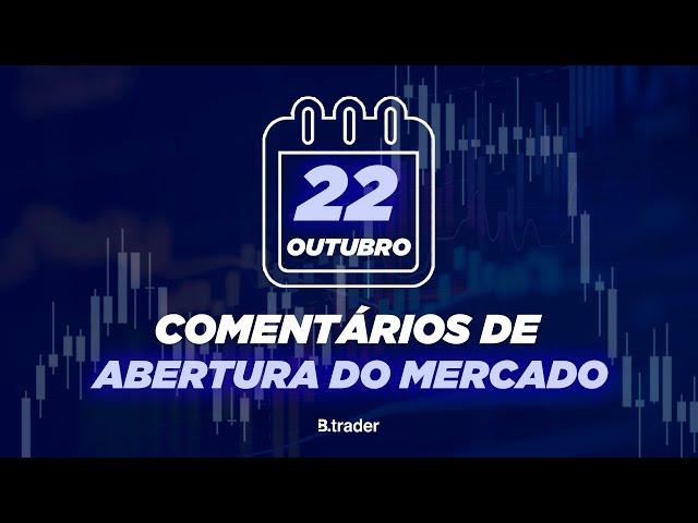 🔴 COMENTÁRIO ABERTURA DE MERCADO | AO VIVO | 22/10/2020 | B. Trader