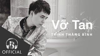 Vỡ Tan - Trịnh Thăng Bình