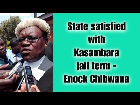 State satisfied with Kasambara jail term - Enock Chibwana