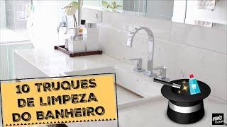 10 TRUQUES DE LIMPEZA DO BANHEIRO | Organize sem Frescuras!