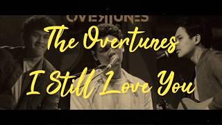 The Overtunes - I Still Love You (Acoustic version) lirik