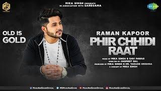 Phir Chhidi Raat (Full Video) | Raman Kapoor | OLD IS GOLD | Music & Sound | Saregama | Episode 6