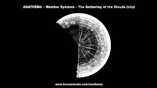 Anathema - The Gathering of the Clouds (clip) (from Weather Systems)