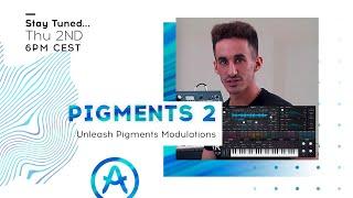 Live Workshop | Pigments: Unleash Pigments modulations (with Jakub Manaj)