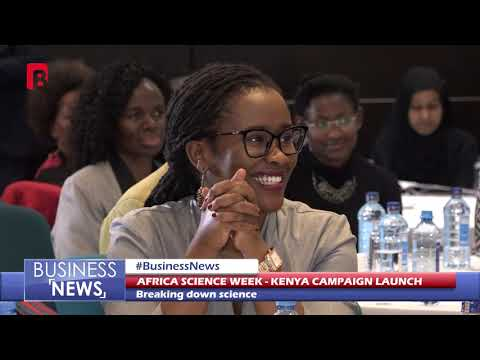 AFRICA SCIENCE WEEK- KENYA CAMPAIGN LAUNCH BUSINESS NEWS 3rd Dec 2018