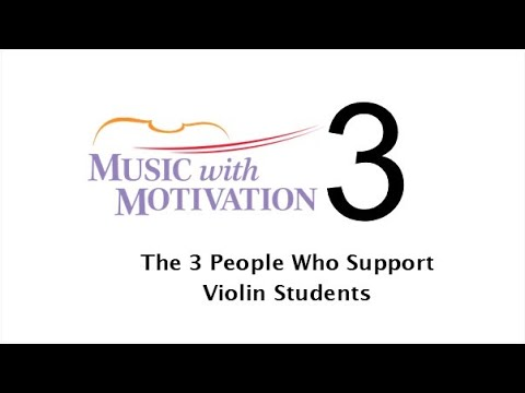 #3 - The 3 people who support violin students