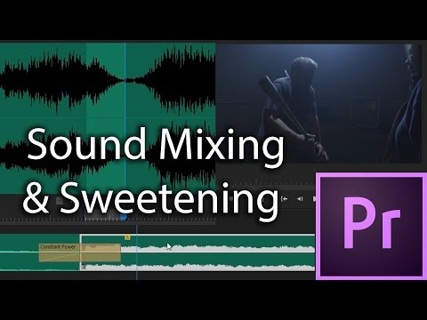 E39 - Sound Mixing and Sweetening - Adobe Premiere Pro CC 2017