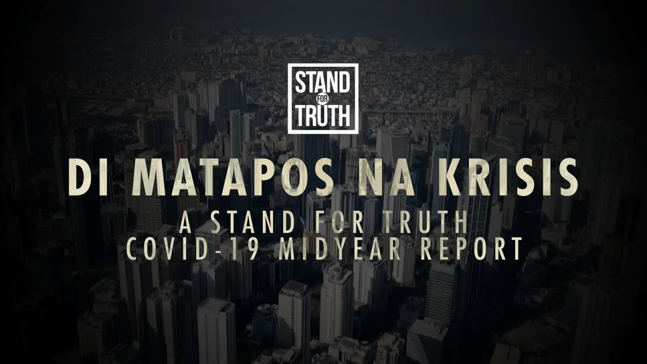 'DI MATAPOS NA KRISIS: A STAND FOR TRUTH COVID-19 MIDYEAR REPORT | Full Episode