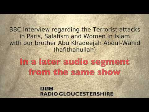 BBC Interview with Abu Khadeejah regarding Terrorist Attacks in Paris, Salafism & Women in Islam