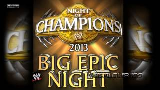Download WWE Night of Champions 2013 Official Theme Song - ''Big Epic Night'' With Download Link MP3 song and Music Video