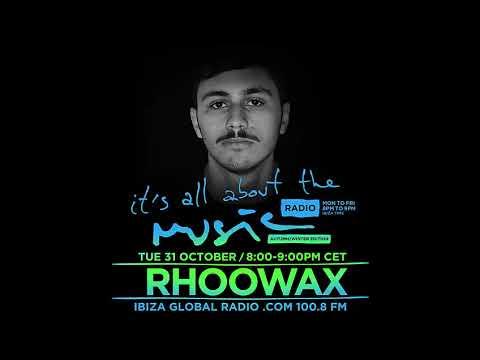 Rhoowax - It's All About The Music @ Ibiza Global Radio 31-10-17