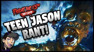 TEEN JASON NOT PLAYABLE?!? || FRIDAY THE 13TH: THE GAME || RANT VIDEO
