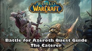 Wow Battle For Azeroth World Quest Guide - The Caterer - How to summon the Caterer