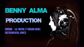 mirror - Lil Wayne Ft.Bruno Mars (benny alma rimex) Instrumental+Download mp.3
