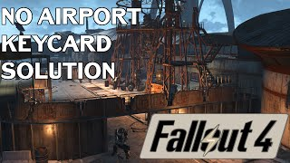Fallout 4 No Airport I.D Card Solution Duty or Dishonor