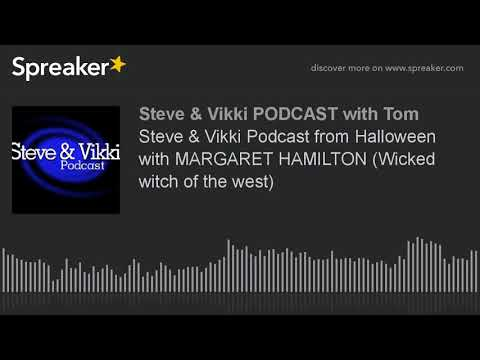 Steve & Vikki Podcast from Halloween with MARGARET HAMILTON (Wicked witch of the west)