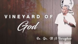 Rev. Dr. M A Varughese || Sermon on Vineyard of God || 3.6.2018