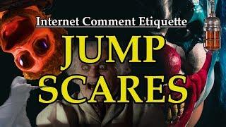 """Internet Comment Etiquette: """"JUMP SCARES"""""""