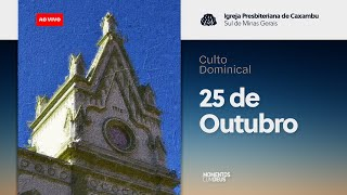 Momentos com Deus - Culto de Domingo (25/10/2020)