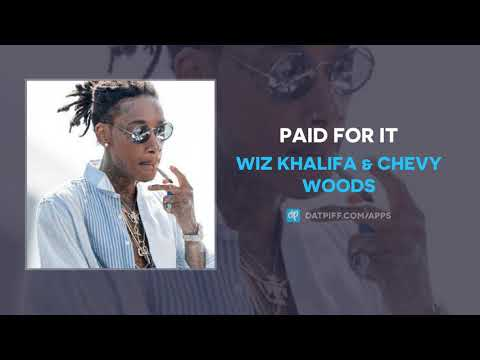Wiz Khalifa - PAID FOR IT ft. Chevy Woods (AUDIO)