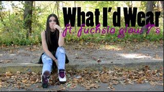 What I'd Wear Ft. Fuchsia Glow 7's