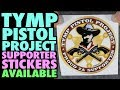 TYMP Pistol Project Supporter Stickers Available