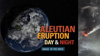 An Aleutian Eruption, Day and Night