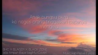 BHC X Blager X BlackZone-Ada Ampun Bapa Bagimu _ ( Lyric Video )