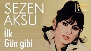 Sezen Aksu - İlk Gün Gibi - 45'lik (Official Audio)