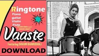 Vaaste Song Ringtone 2019 Dhvani bhanushali Nikhil D'Souza - Vaste Ringtone Download    ADy Music   