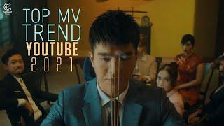 Top 10 MV Nhạc Trẻ Được Yêu Thích Nhất Năm 2021 - Bảng Xếp Hạng Tháng 1/2021