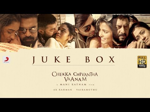 Chekka Chivantha Vaanam- Jukebox (Tamil) - A.R Rahman | Mani Ratnam