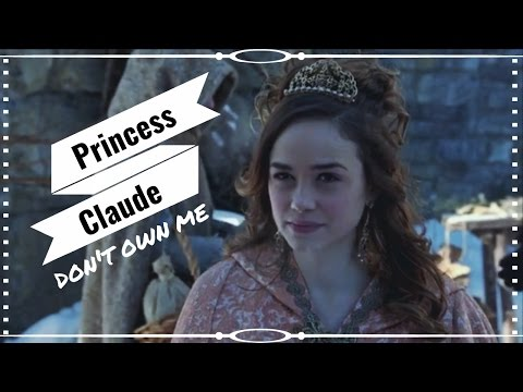 ✗Reign | princess claude || you don
