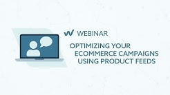 January webinar - enhancing and optimizing your digital marketing campaigns using product feeds