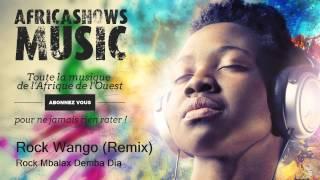 Rock Wango (Remix) - Rock Mbalax Demba Dia