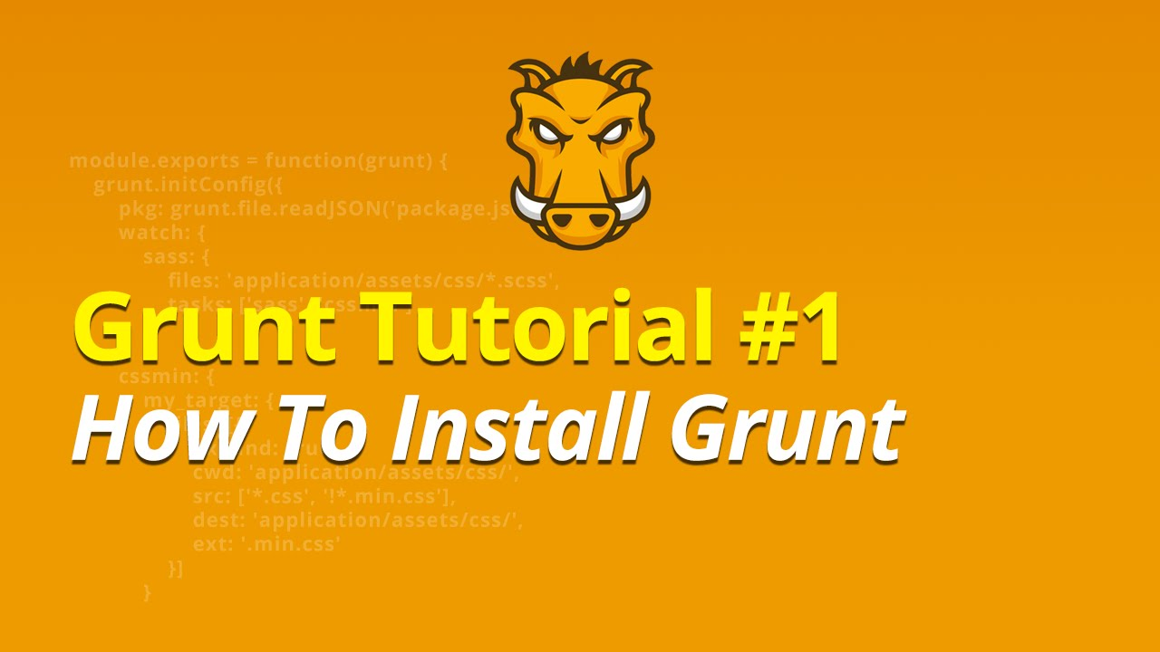 Grunt Tutorial - #1 - How To Install Grunt