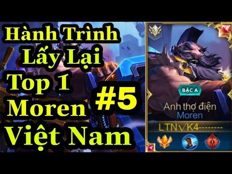 [ Top 1 Moren ] Hành Trình Lấy Lại Top 1 Moren Việt Nam #5