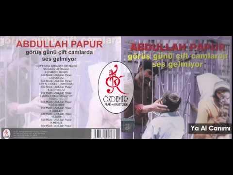 Ya Al Canımı | Abdullah Papur