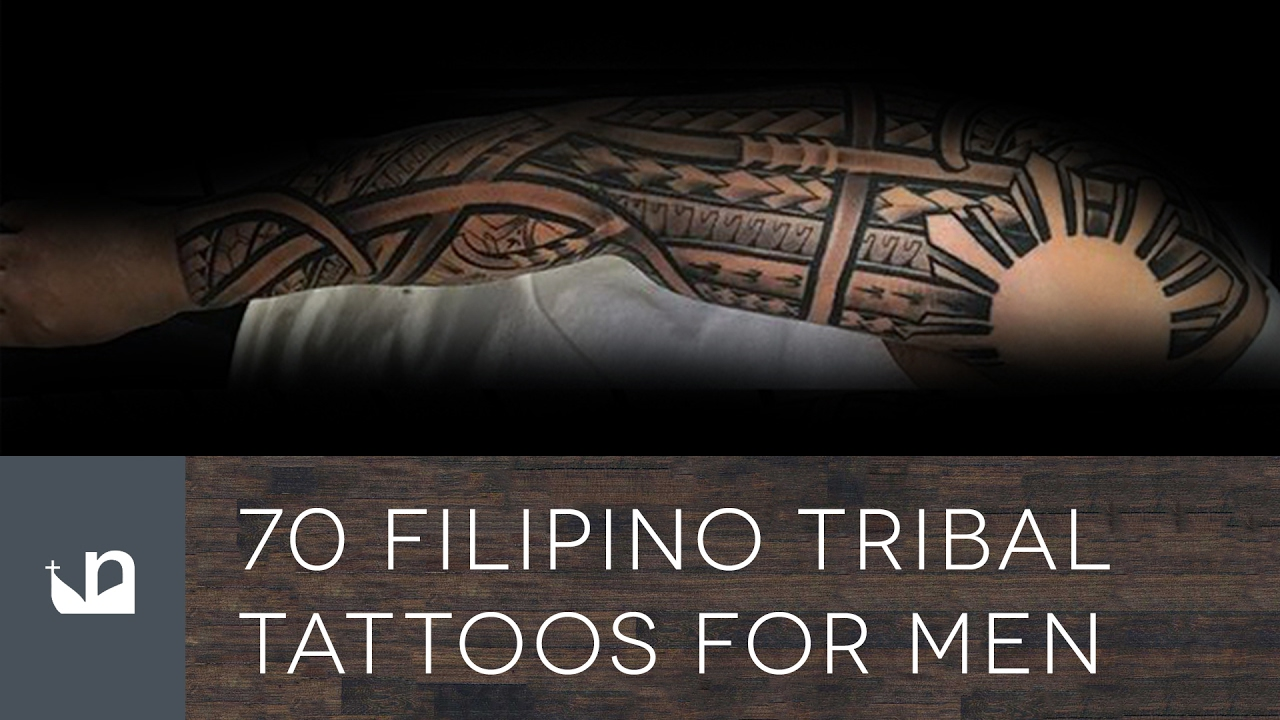 70 Filipino Tribal Tattoos Tattoos For Men Youtube