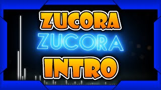 [10 Likes?] Zucora's Intro (Made by Pharien)