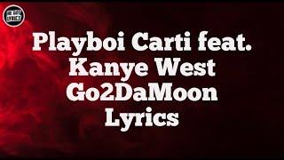 Playboi Carti feat. Kanye West - Go2DaMoon (Lyrics)