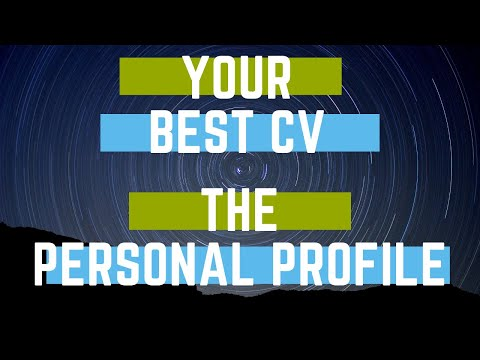 Your CV. Writing the Personal Profile section (with example).