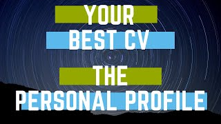 Your CV. Writing the 'Personal Profile' section