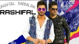 Rashifal (FULL SONG) | Babbal Rai | Jassi Gill | Punjabi Song | Party remix