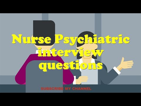 Nurse Psychiatric Interview Questions